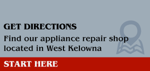Get Directions - Find our appliance repair shop located in West Kelowna - Start Here